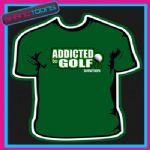GOLF GOLFER HOBBIE SPORT ADDICTED BIRTHDAY TSHIRT